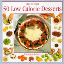 50 Low Fat Calorie Desserts (Step-by-step), Christine France