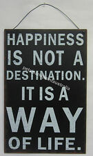 New 30cm Rustic Tin Wall Sign Happiness is Not a Destination it is a Way of Life