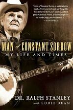 Man of Constant Sorrow : My Life and Times by Eddie Dean and Ralph Stanley...