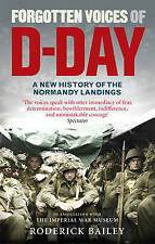 Forgotten Voices of D-Day, Roderick Baily, Book, New