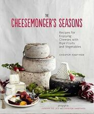 The Cheesemonger's Seasons: Recipes for Enjoying Cheeses with Ripe Fruits and V