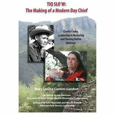 Tiq Slo'w, the Making of a Modern Day Chief, Gordon, Mary Louise Contini, Good B