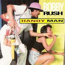 Rush, Bobby, Handy Man, Excellent