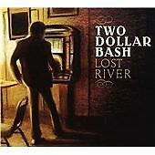 Two Dollar Bash-Lost River  CD NEW