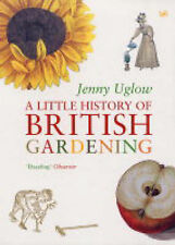 A Little History of British Gardening by Jenny Uglow (Paperback, 2005)