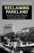 Reclaiming Parkland : Tom Hanks, Vincent Bugliosi, and the JFK Assassination...
