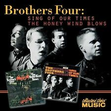 CD-The Brothers Four-Sing of Our Times/The Honey Wind Blows , Jul-2003, Co...