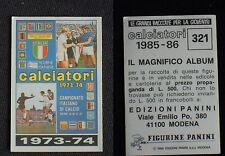 ***CALCIATORI PANINI 1985/86*** ALBUM 1973/74 N.321 - NUOVO!!!