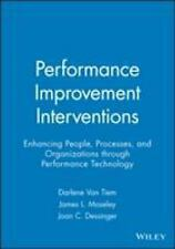 Performance Improvement Interventions: Enhancing People, Processes, and Organiza
