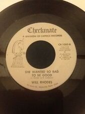 WILL RHODES MORE OF A WOMAN, SHE WANTED SO,BAD TO BE GOOD CHECKMATE 45 RPM 1083
