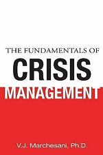 The Fundamentals of Crisis Management by V. J. Marchesani (2014, Paperback)