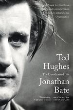 Ted Hughes : The Unauthorised Life by Jonathan Bate (2016, Paperback)