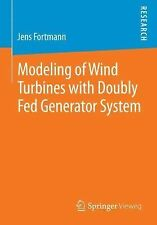 Modeling of Wind Turbines with Doubly Fed Generator System by Jens Fortmann...