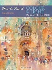 Colour and Light in Water Colour by Jean Haines (Paperback, 2010)