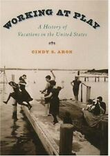 Working at Play: A History of Vacations in the United States-ExLibrary