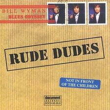 Bill Wyman's: Rude Dudes, Various Artists, Acceptable Import