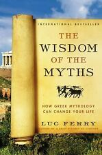 The Wisdom of the Myths: How Greek Mythology Can Change Your Life (Learning to L