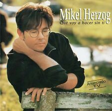 """MIKEL HERZOG """"QUE VOY A HACER SIN TI"""" RARE SPANISH CD / EUROVISION CONTEST 1998"""