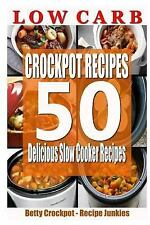 Crockpot and Slow Cooking: Low Carb Crockpot Recipes - 50 Delicious Slow...