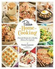 Paleo Home Cooking : Flavorful Recipes for a Healthy, Gluten-Free Lifestyle...