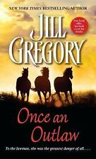Once an Outlaw Gregory, Jill Mass Market Paperback