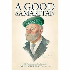 A Good Samaritan: The Autobiography of the Reverend Cyril Handel Grant MBE BD