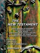 The new Testament : God's Message of Goodness, Ease and Well-Being, which...