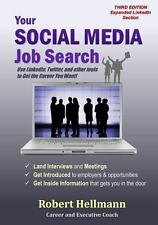 Your Social Media Job Search: Use LinkedIn, Twitter, and other tools to Get the