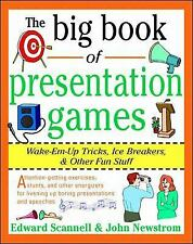 The Big Book of Presentation Games: Wake-Em-Up Tricks, Icebreakers, and Other Fu
