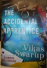 The Accidental Apprentice by Vikas Swarup author of Slumdog Millionaire new