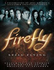 Firefly : Still Flying by Joss Whedon (2010, Paperback, Reprint)