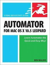 Automator for Mac OS X 10.5 Leopard: Visual QuickStart Guide-ExLibrary
