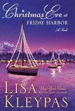 Christmas Eve at Friday Harbor, Lisa Kleypas, Good Condition, Book