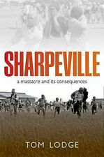Sharpeville: An Apartheid Massacre and Its Consequences, Lodge, Tom, Good Books