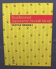 Traditional Japanese small motif : Textile Design in Japan I by Yoshimoto, Kamon