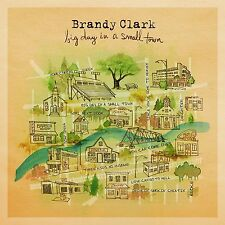BRANDY CLARK : BIG DAY IN A SMALL TOWN  (CD) sealed