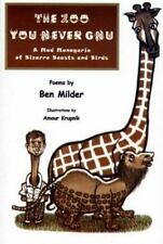 The Zoo You Never Gnu: A Mad Menagerie of Bizarre Beasts and Birds