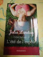 JULIA LONDON - CEDAR SPRINGS 2 - L ETE DE L ESPOIR - PROMESSES  J AI LU  N°19625