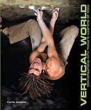 Vertical World: Conversations with the Masters of Rock New Climbing Book