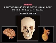 A Photographic Atlas of the Human Body : With Selected Cat, Sheep, and Cow 2nd