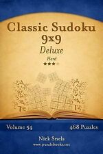 Classic Sudoku 9x9 Deluxe - Hard - Volume 54 - 468 Logic Puzzles by Nick...