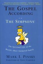 Pinsky, Mark I THE GOSPEL ACCORDING TO THE SIMPSONS THE SPIRITUAL LIFE OF THE WO