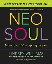 Neo Soul: Taking Soul Food to a Whole 'Nutha Level by Williams, Lindsey