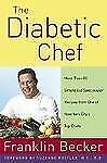 Diabetic Chef - More Than 80 Simple But Spectacular Recipes From One Of New Yor