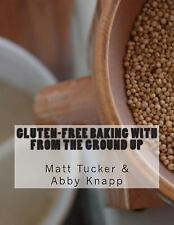 Gluten-Free Baking with From the Ground Up (Volume 1)