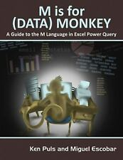M Is for (Data) Monkey : A Guide to the M Language in Excel Power Query by...