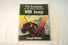 The Evolution of the Willys Overland MB Jeep by Lloyd White.  Volume 1. Book.