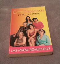 Entre Nosotras De Mujer a Mujer Miami Bombshells Spanish Paperback 1st Edition