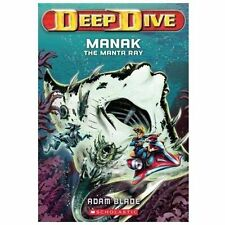 Deep Dive: Deep Dive #3: Manak the Manta Ray 3 by Adam Blade (2013, Paperback)