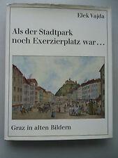 Als der Stadtpark noch Exerzierplatz war ... Graz in alten Bildern 1967